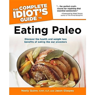 The Complete Idiot's Guide to Eating Paleo