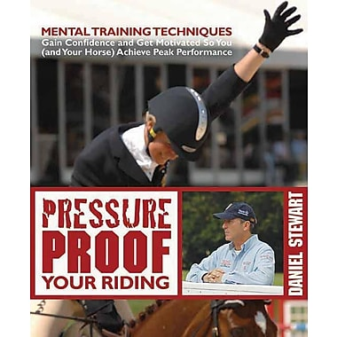 Pressure Proof Your Riding: Mental Training Techniques