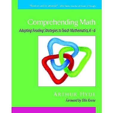 Comprehending Math: Adapting Reading Strategies to Teach Mathematics, K-6