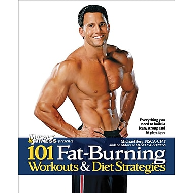101 Fat-Burning Workouts & Diet Strategies For Men