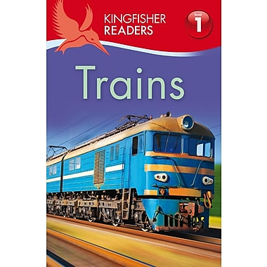 Kingfisher Readers L1: Trains (Kingfisher Readers-Level 1)