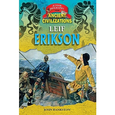 Leif Erickson (Junior Biography from Ancient Civilizations)