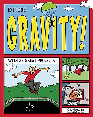 Explore Gravity!: With 25 Great Projects 611343