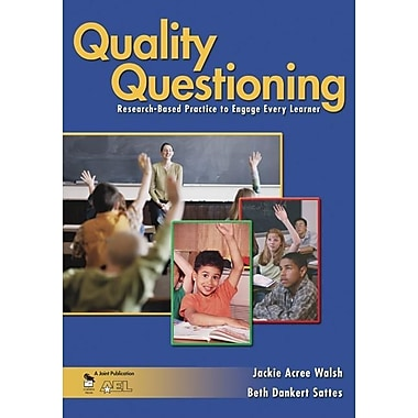 Quality Questioning: Research-Based Practice to Engage Every Learner