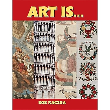 Art Is... (Bob Raczka's Art Adventures)