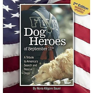 Dog Heroes of September 11th; A Tribute to America's Search and Rescue Dogs