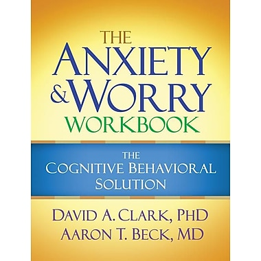 The Anxiety and Worry Workbook: The Cognitive Behavioral Solution, Used Book