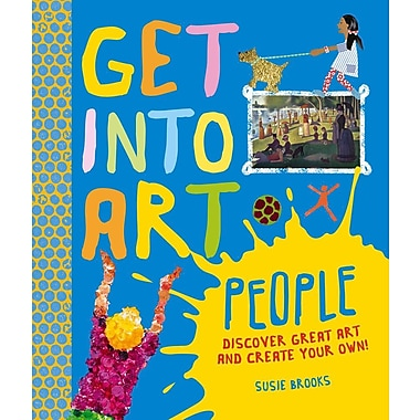 Get Into Art! People: Enjoy Great Art--Then Create Your Own!