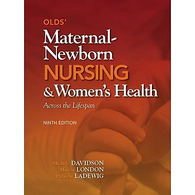 Olds' Maternal-Newborn Nursing & Women's Health Across the Lifespan (9th Edition)