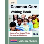The Common Core Writing Book, K-5