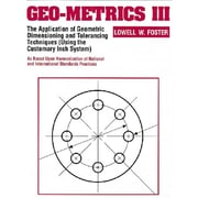 Geo-Metrics III: The Application of Geometric Dimensioning and Tolerancing Techniques