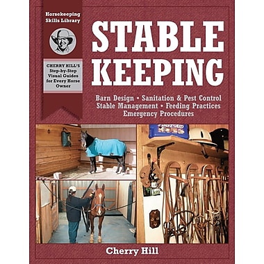 Stablekeeping: A Visual Guide to Safe and Healthy Horsekeeping (Horsekeeping Skills.)