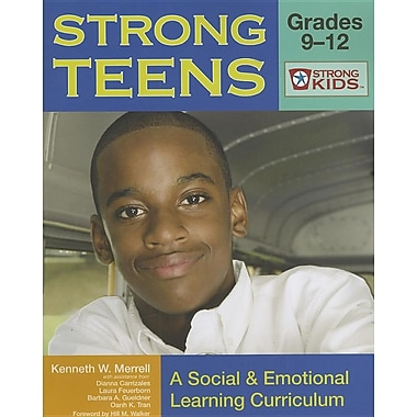 Strong Teens - Grades 9-12: A Social and Emotional Learning Curriculum (Strong Kids Curricula)