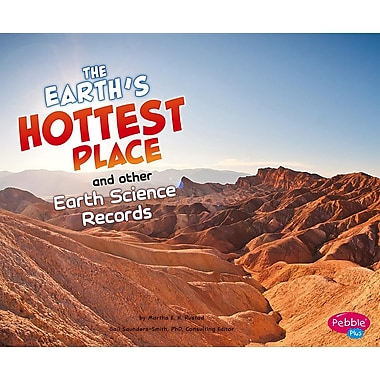 Earth's Hottest Place and Other Earth Science Records (Wow!)