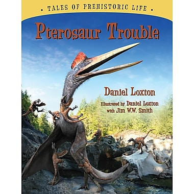 Pterosaur Trouble (Tales of Prehistoric Life)