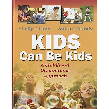 Kids Can Be Kids: A Childhood Occupations Approach