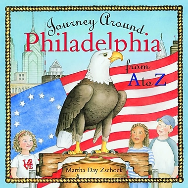 Journey Around Philadelphia from A to Z