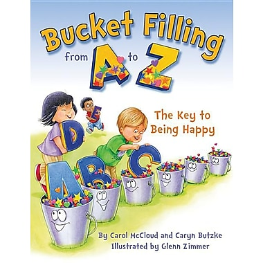 Bucket Filling from A to Z: The Key to Being Happy