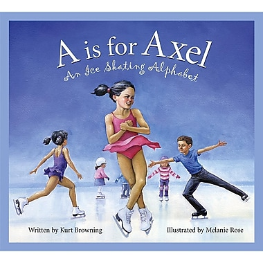 A is for Axel: An Ice Skating Alphabet (Sports Alphabet)