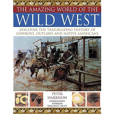 Amazing World of Wild West: Discover the trailblazing history of cowboys