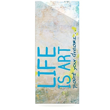 KESS InHouse Life Is Art by Textual Art Plaque