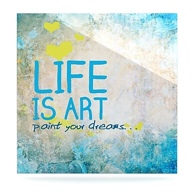 KESS InHouse Life Is Art by Textual Art Plaque; 10'' H x 10'' W