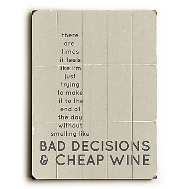 Artehouse LLC Bad Decisions And Cheap Wine by Cheryl Overton Textual Art Plaque