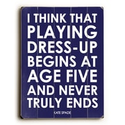Artehouse LLC Playing Dress Up by Amanada Catherine Textual Art Plaque