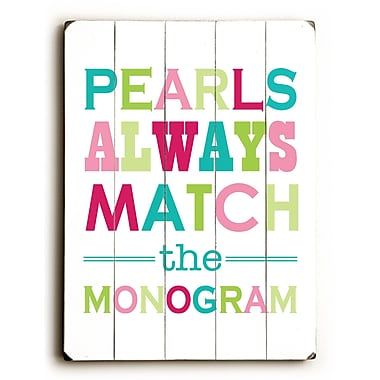 Artehouse LLC Pearls Always Match by Amanada Catherine Textual Art Plaque