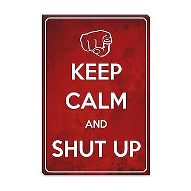 iCanvas Keep Calm and Shut up Graphic Art on Canvas; 26'' H x 18'' W x 1.5'' D