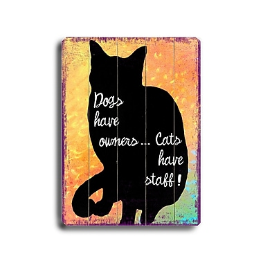 Artehouse LLC Dogs Have Owners Planked by Kate Ward Thacker Graphic Art Plaque