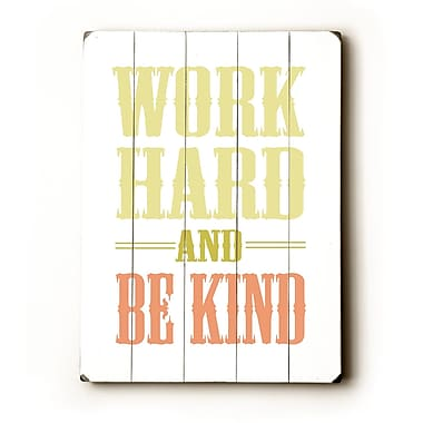Artehouse LLC Work Hard by Amanada Catherine Textual Art Plaque
