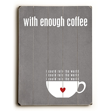 Artehouse LLC With Enough Coffee by Cheryl Overton Textual Art Plaque; Grey