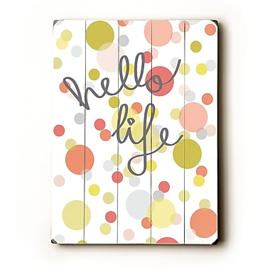 Artehouse LLC Hello Life by Amanada Catherine Textual Art Plaque