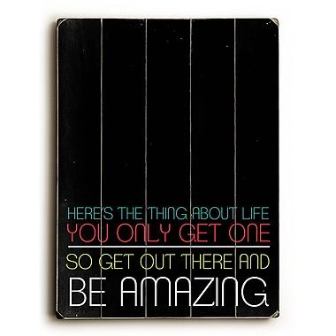 Artehouse LLC Be Amazing by Cheryl Overton Textual Art Plaque