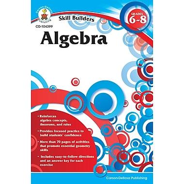 Carson-Dellosa Skill Builders Algebra Workbook, Grade 6 - 8 (CD-104399)