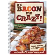 """CQ Products """"It's Bacon Me Crazy!: Bacon Snacks & Appetizers"""" Cook Book"""