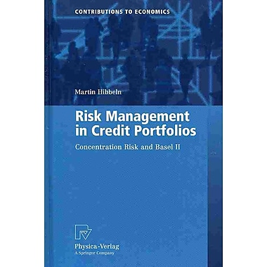 Risk Management in Credit Portfolios: Concentration Risk and Basel II (Contributions to Economics)