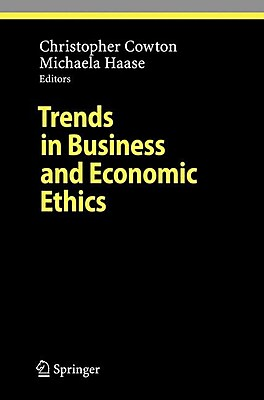 Trends in Business and Economic Ethics (Ethical Economy)