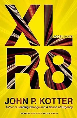 Accelerate: Building Strategic Agility for a Faster-Moving World