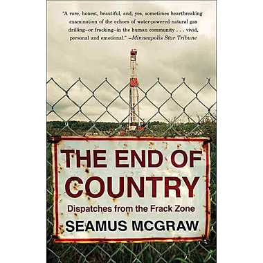 The End of Country: Dispatches from the Frack Zone