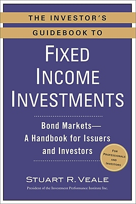 The Investor's Guidebook to Fixed Income Investments Stuart R. Veale Paperback