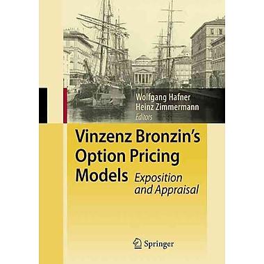 Vinzenz Bronzin's Option Pricing Models: Exposition and Appraisal