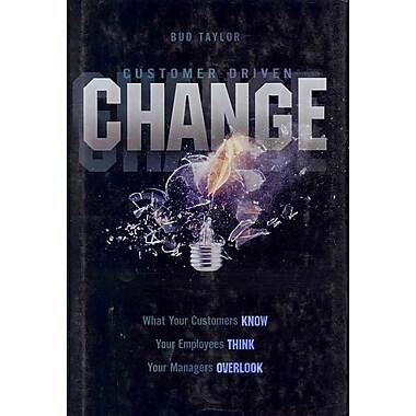 Customer-Driven Change