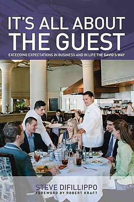 It's All About the Guest: Exceeding Expectations in Business and in Life, the Davio's Way 1150646