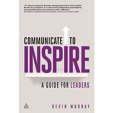 Communicate to Inspire: A Guide for Leaders