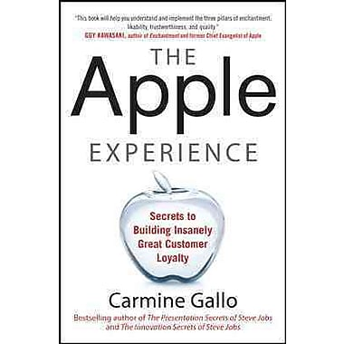 The Apple Experience: Secrets to Building Insanely Great Customer Loyalty Carmine Gallo Hardcover