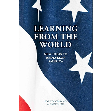 Learning from the World: New Ideas to Redevelop America