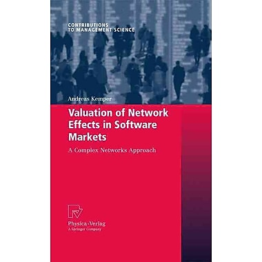 Valuation of Network Effects in Software Markets: A Complex Networks Approach (Contributions to Management Science)