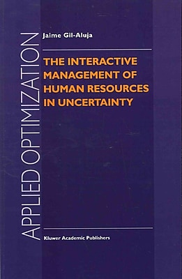 The Interactive Management of Human Resources in Uncertainty (Applied Optimization)